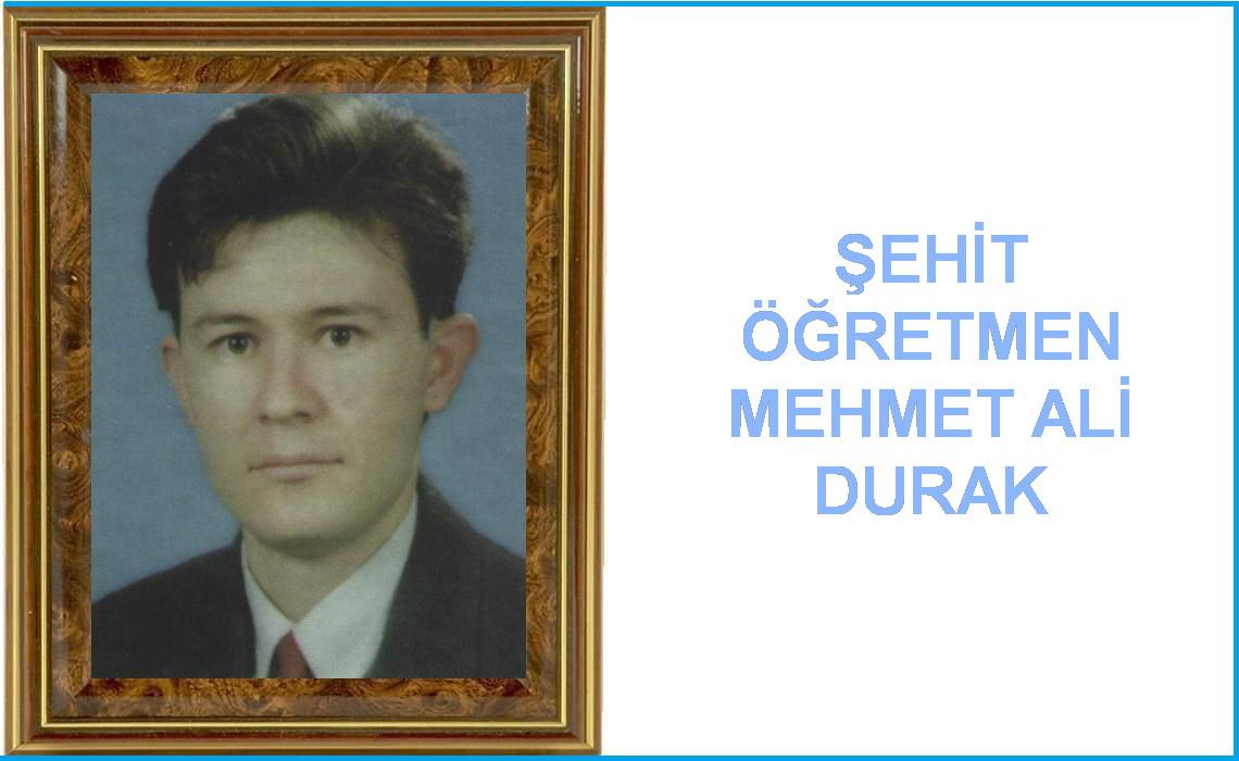 Şehit Öğretmen M.Ali DURAK Mekanın Cennet Olsun