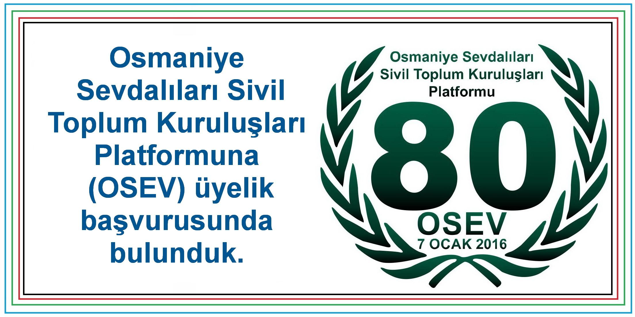 OSEV'e Üyelik Başvurusunda Bulunduk